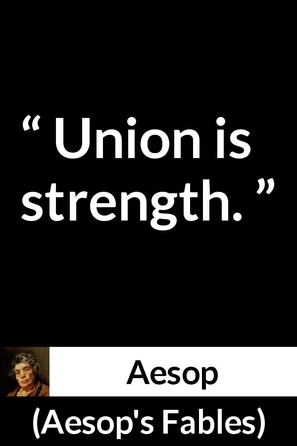 "Aesop about strength (""Aesop's Fables"") - Union is strength."