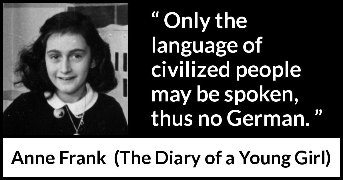 only the language of civilized people may be spoken thus no german
