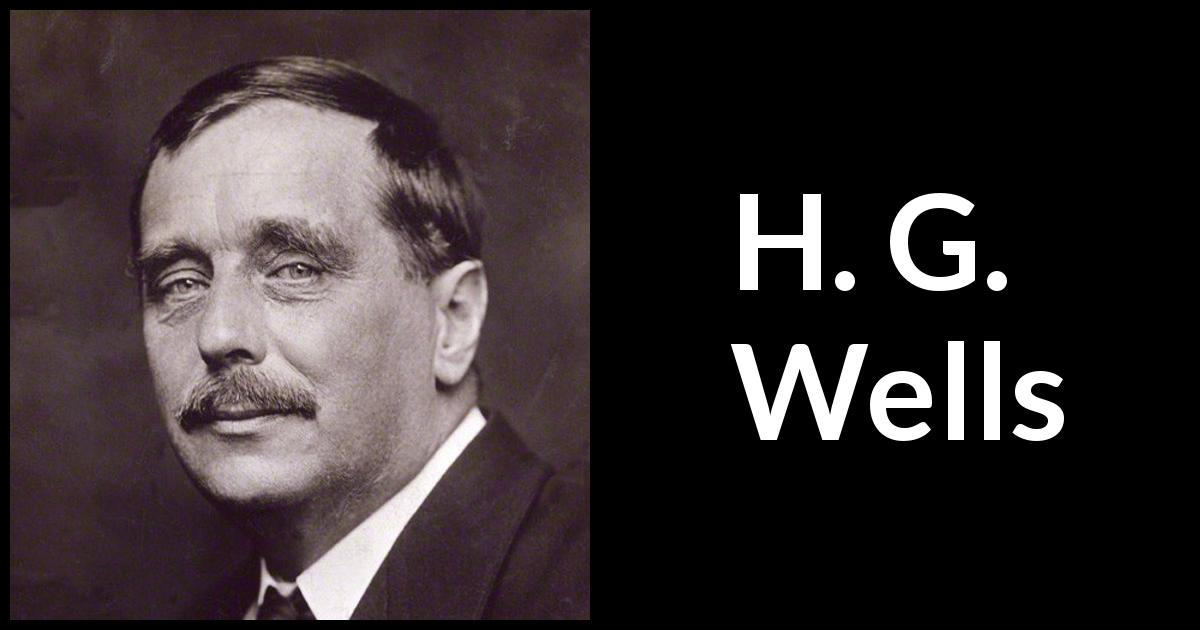 how does h g wells present Discover h g wells famous and rare quotes share h g wells quotations about war every day we present the best quotes improve yourself.