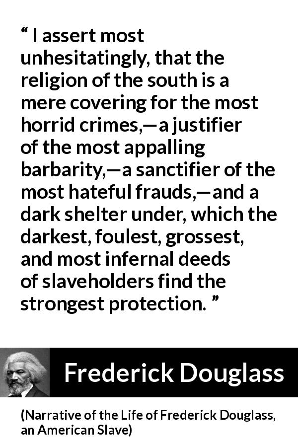 frederick douglass a slaveholder or a Master, however, was not a humane slaveholder it required extraordinary barbarity on the part of an overseer to affect him he was a cruel.