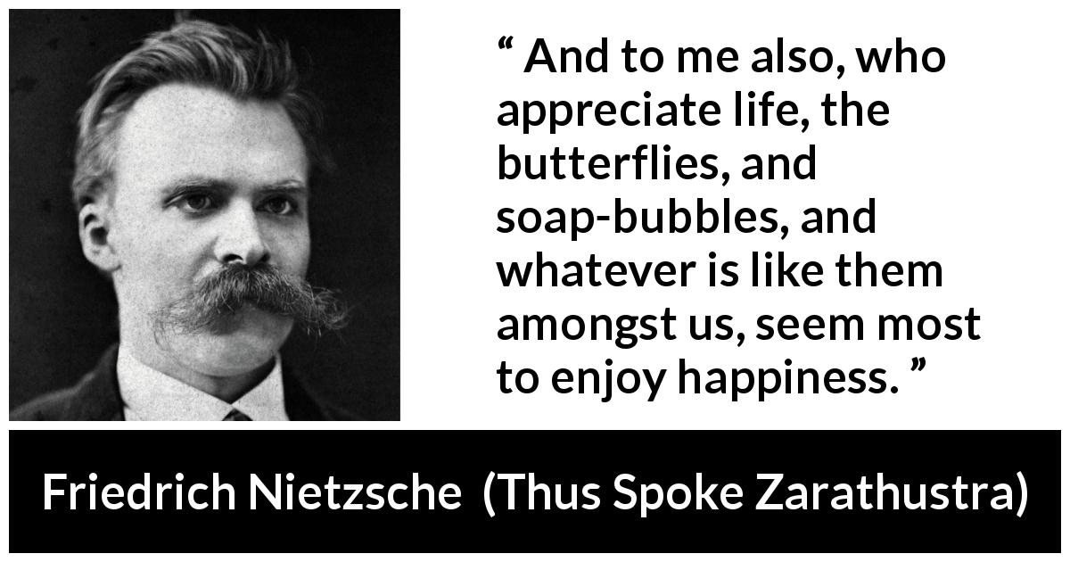And To Me Also Who Appreciate Life The Butterflies And Soap