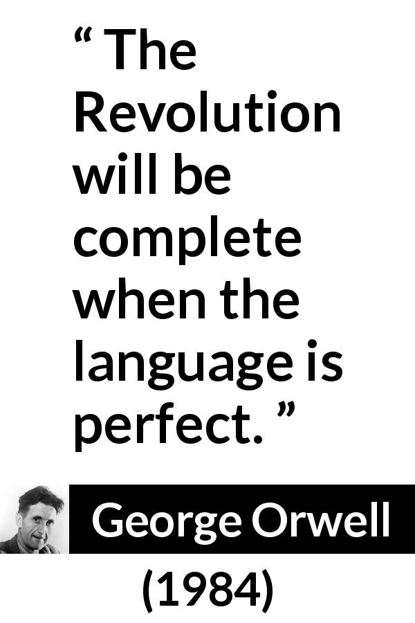 the use of language in 1984 by george orwell George orwell's dystopian novel 1984 has had we take a look at the classic novel and examine how its concepts tie in with the language george orwell.