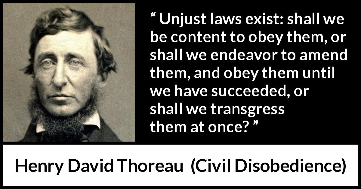 Unjust Laws Exist Shall We Be Content To Obey Them Or Shall We