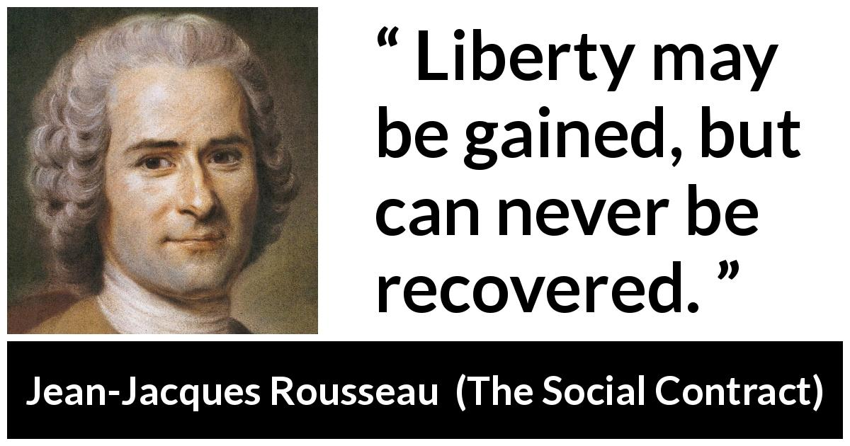 Liberty May Be Gained But Can Never Be Recovered Kwize