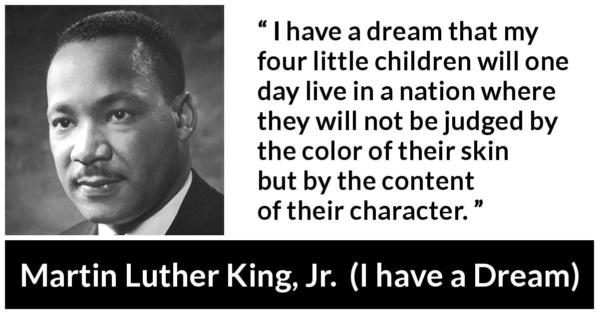 I Have A Dream That My Four Little Children Will One Day