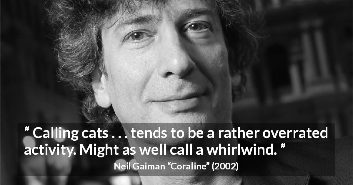 Calling Cats Tends To Be A Rather Overrated Activity Might As Well Call A Whirlwind Kwize