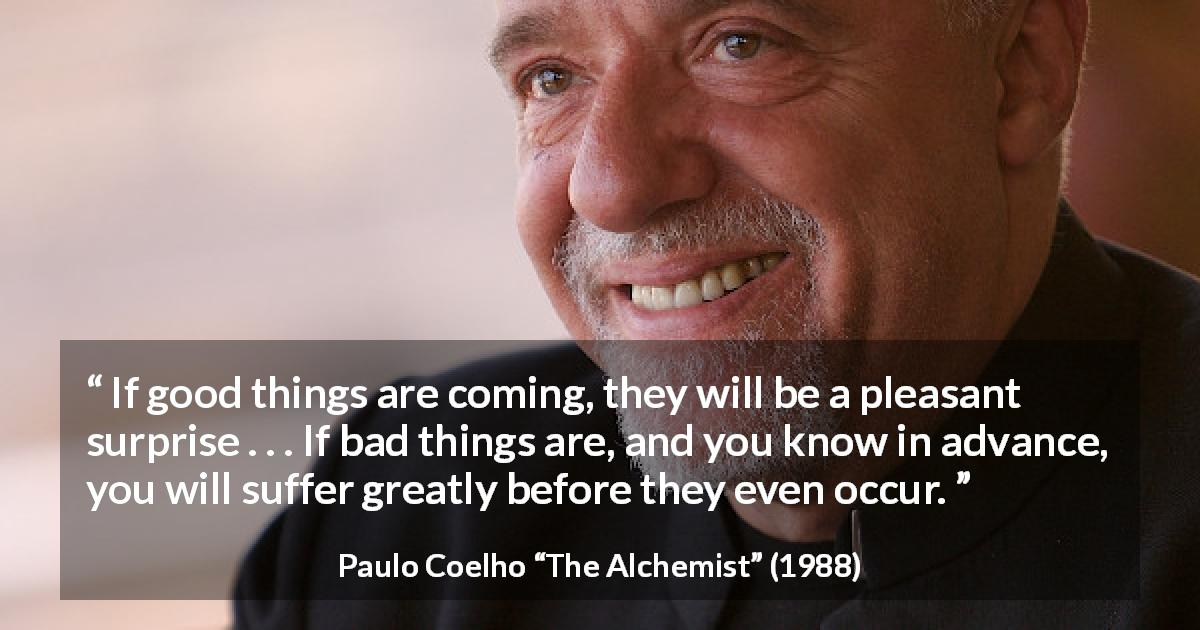 """""""If good things are coming, they will be a pleasant ..."""