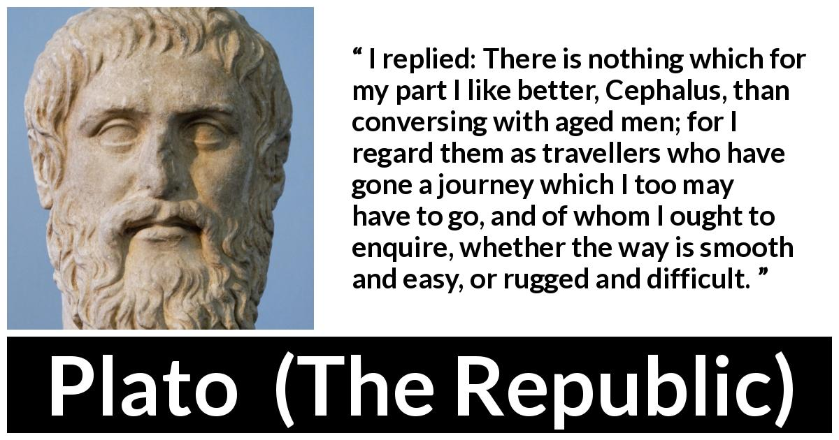"""""""I replied: There is nothing which for my part I like ..."""