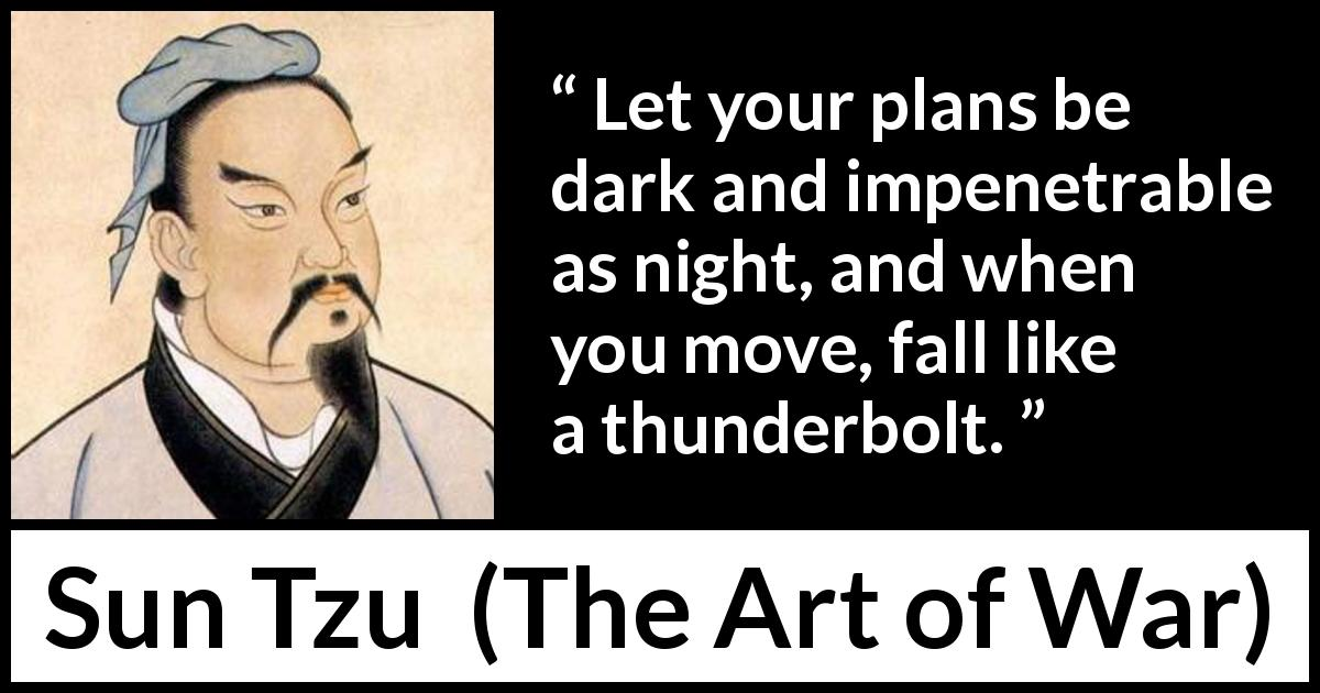 Image result for sun tzu quotes let your plans be dark