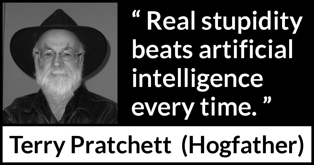 Real Stupidity Beats Artificial Intelligence Every Time Kwize