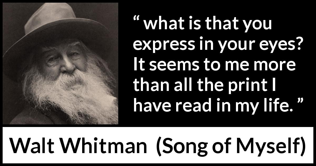 "Walt Whitman about reading (""Song of Myself"", 1955) - what is that you express in your eyes? 