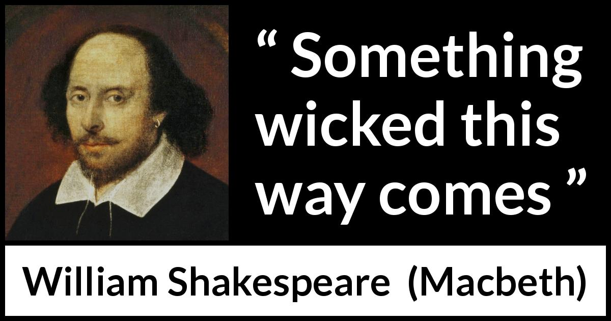 William Shakespeare - Macbeth - Something wicked this way comes