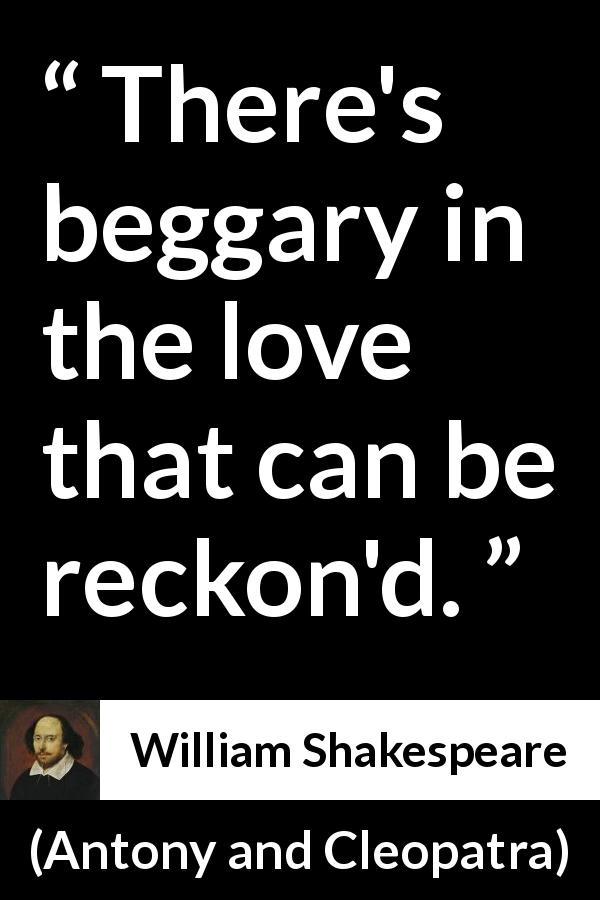 "There's Beggary In The Love That Can Be Reckon'd"" Kwize Inspiration Shakespeare Quotes About Love"