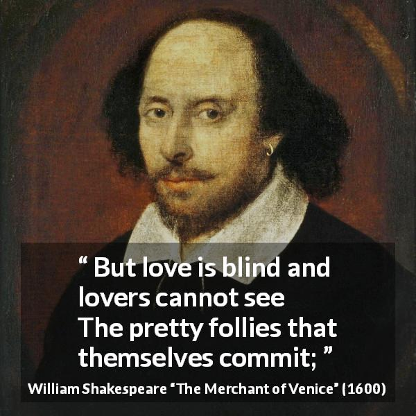 Image result for Love is blind, and lovers cannot see, shakespeare