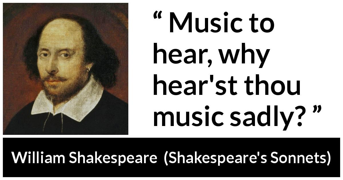 William Shakespeare - Shakespeare's Sonnets - Music to hear, why hear'st thou music sadly?