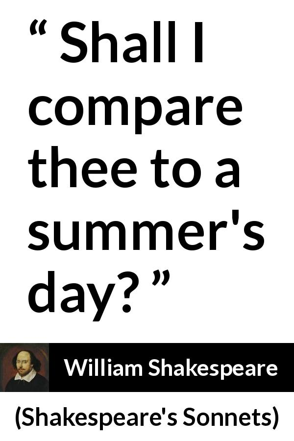 "William Shakespeare about summer (""Shakespeare's Sonnets"", 1609) - Shall I compare thee to a summer's day?"