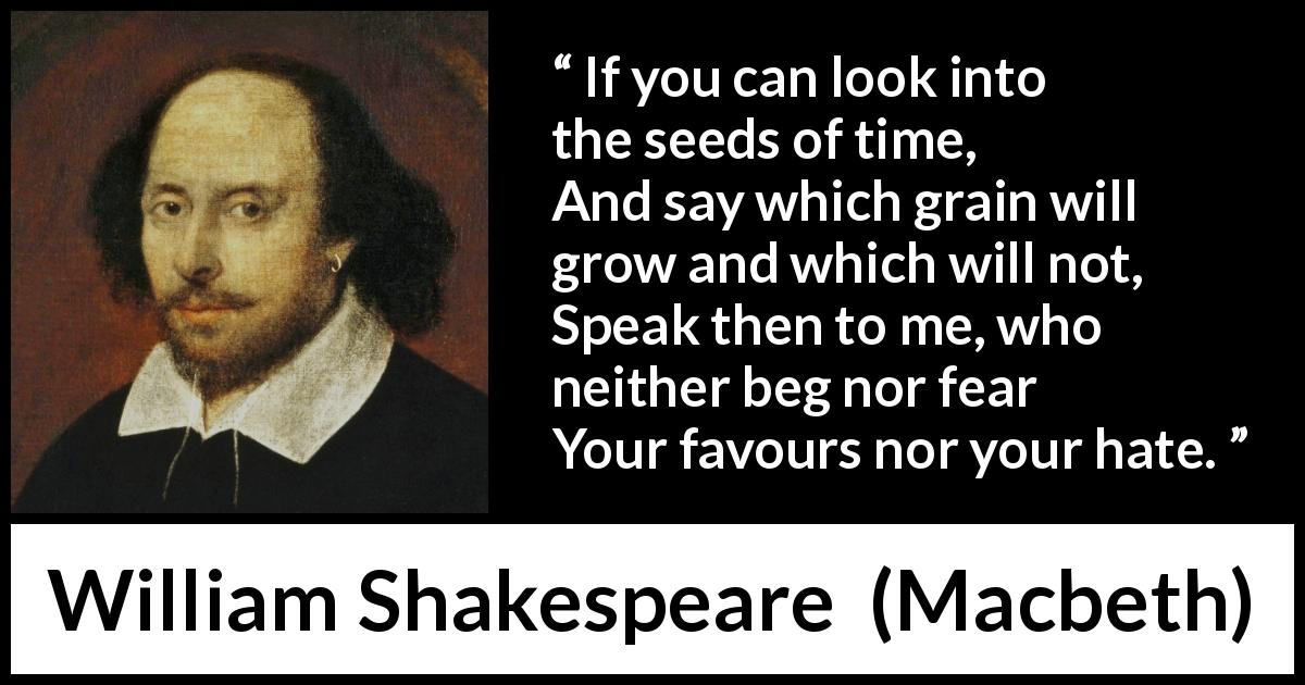 William Shakespeare - Macbeth - If you can look into the seeds of time,